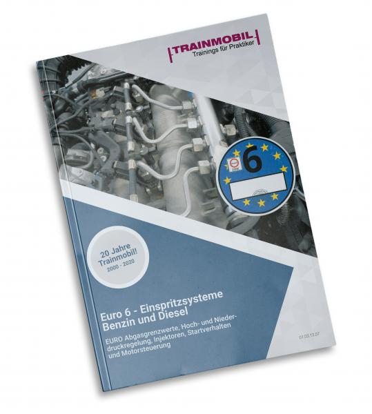 Trainingsunterlage - Euro 6 Einspritzsysteme Benzin und Diesel